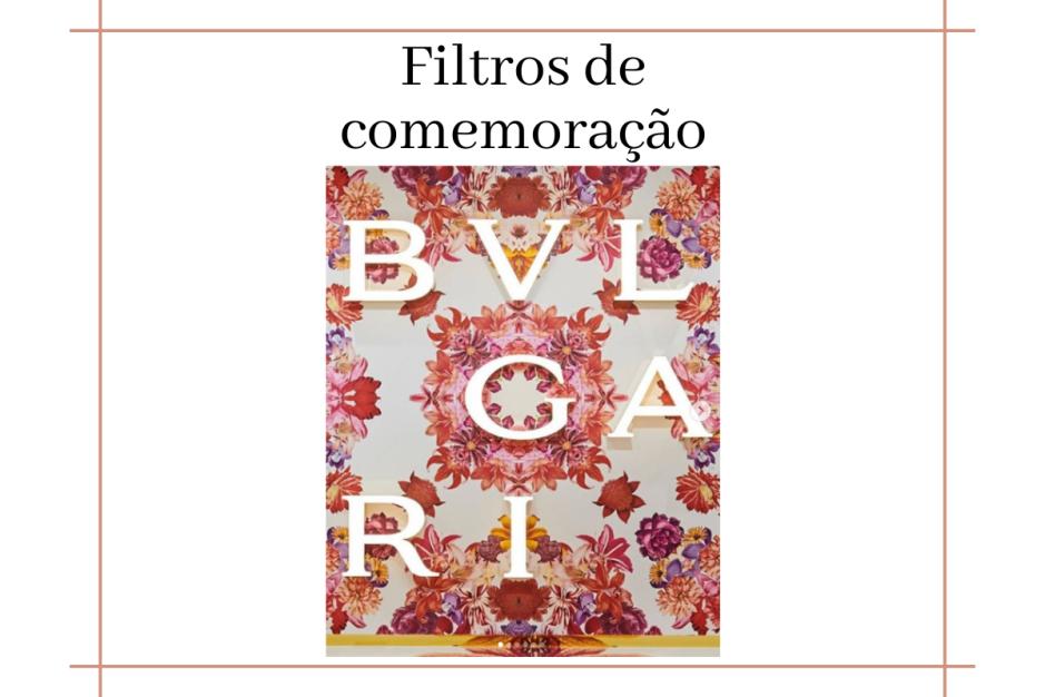 BVLGARI lança filtro no Instagram
